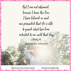 21 best Beth Moore Entrusted images on . Spiritual Encouragement, Words Of Encouragement, Entrusted Beth Moore, Beth Moore Quotes, New Bible, Illustrated Faith, Always Learning, He Is Able, Bible Verses