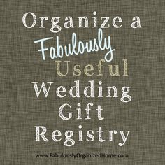 Fabulously Organized Home's Guide to Creating a Useful Wedding Gift Registry
