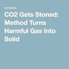 CO2 Gets Stoned: Method Turns Harmful Gas Into Solid