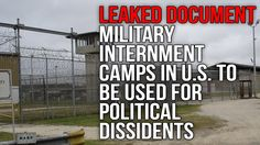 """Leaked Document: Military Internment Camps in U.S to be Used for Political Dissidents.. Published on Mar 4, 2013 Internment camps for political dissidents in the U.S. aren't a conspiracy theory. The Department of Defense document entitled """"INTERNMENT AND RESETTLEMENT OPERATIONS"""" or FM 3-39.40 proves this beyond a shadow of a doubt."""