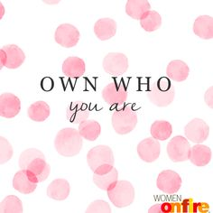 How to be yourself. #womenonfire #inspirationalquote #dailyspark