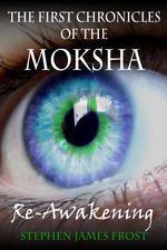 The First Chronicles of the Moksha. Re-Awakening