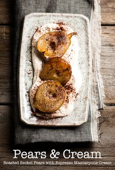 My kinds of dessert. Simple and delish! Roasted Pears with Espresso Mascarpone Cream