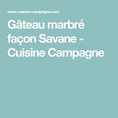 Gâteau marbré façon Savane - Cuisine Campagne