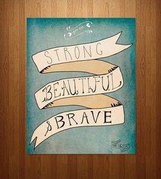Strong, Beautiful, Brave Art Print | Art Prints | Nan Lawson | Scoutmob Shoppe | Product Detail