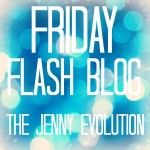 Friday Flash Blog Linky Party No. 55 {Plus Features} - The Jenny Evolution