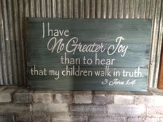 "$64.99  ""I have no greater joy than to hear that my children walk In truth ""hand painted scripture sign"