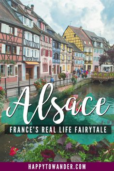 By far one of the prettiest and most picturesque parts of France! Walking through Alsace is like being transported into a storybook. Here's what you need to know about this unreal destination.