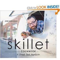 The Skillet Cookbook: A Street Food Manifesto | Josh Henderson