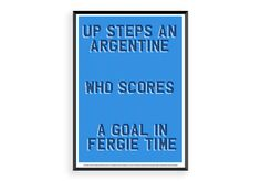 'You thought you'd won the league at Sunderland, you'd not. You thought you we're the champions you're not, you're not. Up steps an Argentine who scores a goal in Fergie time, Sergio Agüero made City champions!' Create using scarf typography and Manchester City home strip colours. Fine art Giclee print on 230gsm matt bond paper stock. X