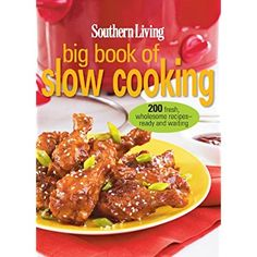 Southern Living Big Book of Slow Cooking: 200 Fresh, Wholesome Recipe—Ready and Waiting ** Click image for more details.