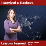 Lessons Learned.. How this woman survived a blackout.