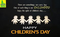 There are somethings, we can't buy one of such thing is our Childhood Enjoy the spirit of children's day…… Happy Children's Day. www.brand-guru.in
