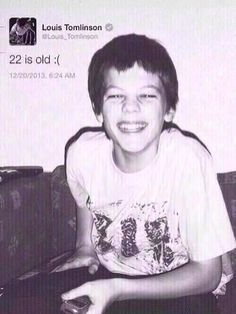 Happy birthday Louis! It's 12 where I live already :( you're already 22 omfg wow you're growing way to fast. It makes me sad you don't wanna grow up and I don't want you to either :( I hope you have a good birthday. Thank you for everything you've done for me :) you made me happy when no one else could, you can make me happy, sad, laugh, cry, smile. You saved my life Louis. Thank you I love you, you're my hero. You'll always be forever young to me :) you're still a kid in my heart. I love…