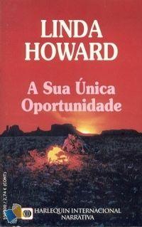 Romance de Bolso : A sua única oportunidade - Linda Howard - Harlequin Internacional Narrativa Nº 6