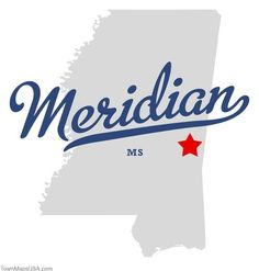 Map of Meridian, MS, Mississippi Southern Heritage, Southern Pride, Southern Belle, Best Places To Live, Places Ive Been, Meridian Mississippi, Old Boats, Family First, Coming Home