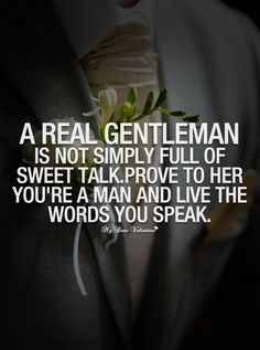 A real gentleman is not simply...