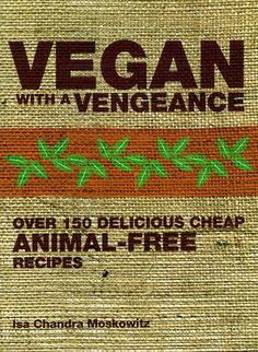 """Vegans have often been misunderstood or treated with suspicion because of their beliefs. Now, this strict form of vegetarianism is attracting thousands of new adherents both young and old and it has now become socially accepted as more people learn the health risks of eating too much meat and the benefits both to themselves and the planet of a plant-based diet. """"Vegan with a Vengeance"""" is a vegan cookbook for the 21st century."""