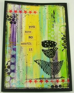 You are so worth it! Using Darkroom Door Carved Birds stamps.