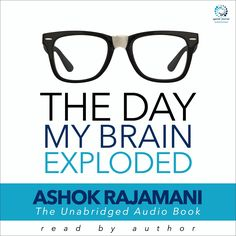 The Day My Brain Exploded: A True Story After a full-throttle brain bleed at the age of twenty-five, Ashok Rajamani, a first-generation Indian American, had to My Brain, Falling Down, To Tell, True Stories, Audio Books, Insight, This Book, Humor, Reading