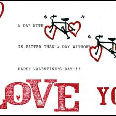 Bicyle and also A Day with and Valentine Poems as well as Love You