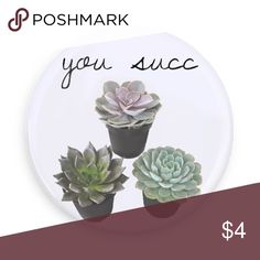 Succulent You SUCC aesthetic Pin Back Button Succulent You SUCC aesthetic Pin Back Button  sassy AF 1.5 inches Free People Accessories