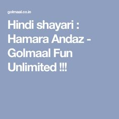 Hindi shayari : Hamara Andaz - Golmaal Fun Unlimited !!! Whatsapp Fun, Desi Jokes, Funny Jokes, Quotes, Quotations, Funny Pranks, Qoutes, Jokes, Shut Up Quotes
