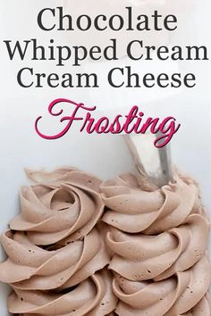 Chocolate Whipped Cream Frosting, Cream Cheese Buttercream Frosting, Whipped Frosting, Bakery Frosting Recipe, Best Frosting Recipe, Cool Whip Frosting, Healthy Frosting, Cinnamon Cream Cheese Frosting, Whipped Icing Recipes