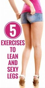5 exercises to lean and sexy legs