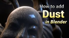 How to Add Dust to Any Model in Blender
