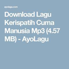 Download Lagu Kerispatih Cuma M Ia Mp Mb Ayolagu