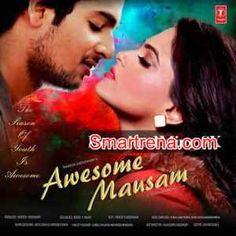 Awesome Mausam (2016): MP3 Songs Album Download Awesome Mausam Free Songs Download, Hindi Movie Awesome Mausam Bollywood Songs. Direct Download Links For Hindi Movie Awesome Mausam MP3 Songs (128 Kbps):   01 – Tere Naina Mere Naino Se Download Shaan, Palak Muchhal 02 – Wanna Wanna Fun Download Neha Bhasin 03 – Laila Majnu Download Javed Ali, Monali Thakur …