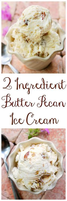 2 Ingredient Ice Cream without a Machine - Butter Pecan Smooth, creamy and rich describes this 2 Ingredient Ice Cream Recipe
