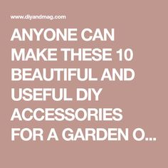 ANYONE CAN MAKE THESE 10 BEAUTIFUL AND USEFUL DIY ACCESSORIES FOR A GARDEN OUTDOORS 10 - Diy & Crafts Ideas Magazine