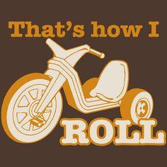 "That's How I Roll ""funny"" tshirt sz. s,m,l,xl,"