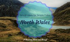 """""""It's Wales, ergo it's raining"""" Pack your waterproofs…we're off to Snowdonia! Here's A Brummie Home and Abroad's Guide to 3 simple ish hikes in North…"""