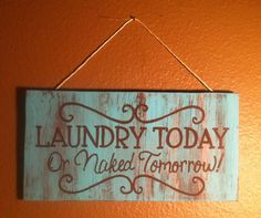 Hand crafted/painted wooden sign LAUNDRY TODAY Or by lindsitaylor, $20.00
