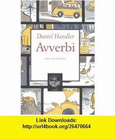 Avverbi (9788875200336) Daniel Handler , ISBN-10: 8875200335  , ISBN-13: 978-8875200336 ,  , tutorials , pdf , ebook , torrent , downloads , rapidshare , filesonic , hotfile , megaupload , fileserve