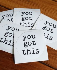 Because I really want you to believe that you (yes, you) got this. This moment. This next step. This day. This life. Yes. :: You Got This stickers - perfect for snail mail and handing out to people throughout your day