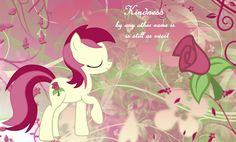 Rose Luck - Kindness by any other name is still as sweet My little pony