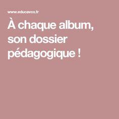 À chaque album, son dossier pédagogique !