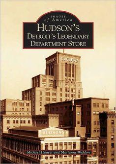Hudson's: Detroit's Legendary Department Store.