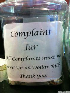Complaint Jar all complaints must be written on dollar bills Office Humor, Work Humor, Office Prank, Office Fun, School Office, Office Ideas, Funny Tip Jars, Fraggle Rock, Athletic Training