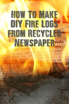How To Make DIY Fire Logs from Recycled Newspaper - These would be great to make and store for the winter months, which is always here before you know it. Make them now and let them dry out in storage before the winter or a disaster happens! These are very easy to make and burn for a pretty decent amount of time.