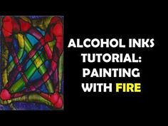 Very interesting effects - definitely worth playing with! Alcohol Inks Tutorial: Painting with Fire - YouTube