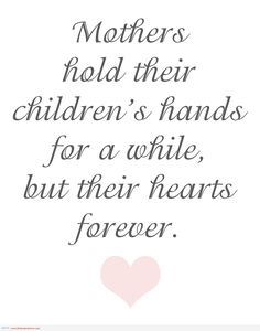 Mothers hold their childrens hands   mothers love quotes