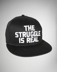 The Struggle is Real Snapback Hat