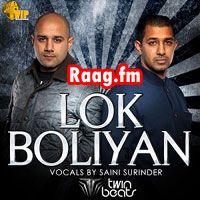 Artist : Saini Surinder, Twin Beats  Album : Lok Boliyan (Promo) Tracks : 1 Rating : 2.5313 Released : 2013 Tag's : Punjabi, Twin Beats - Lok Boliyan (Promo), Twin Beats Lok Boliyan, Twin Beats Lok Boliyan mp3 song download,  http://music.raag.fm/Punjabi/songs-38330-Lok_Boliyan_(Promo)-Twin_Beats