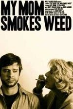 Watch My Mom Smokes Weed (2008) Online Free Putlocker - GazeFree