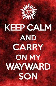 Supernatural Song Poster  - 11 x 17 Glossy Cardstock - Unisex teenager gift - Winchester Dean Sam - Keep Calm and Carry on my wayward Son